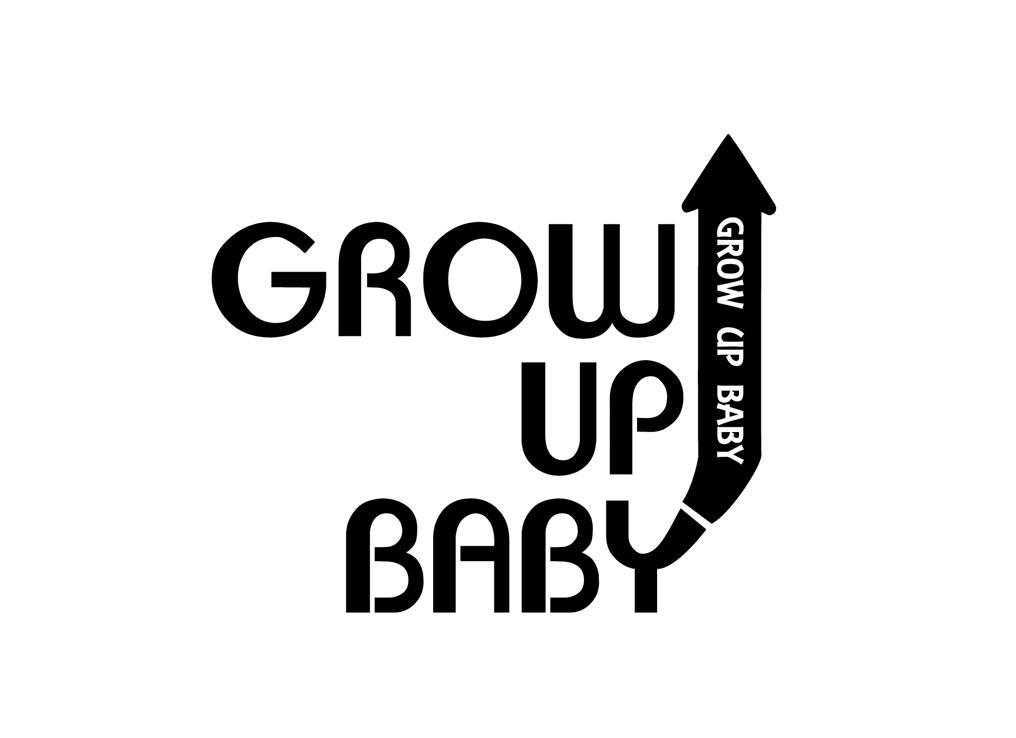 GROW UP BABY