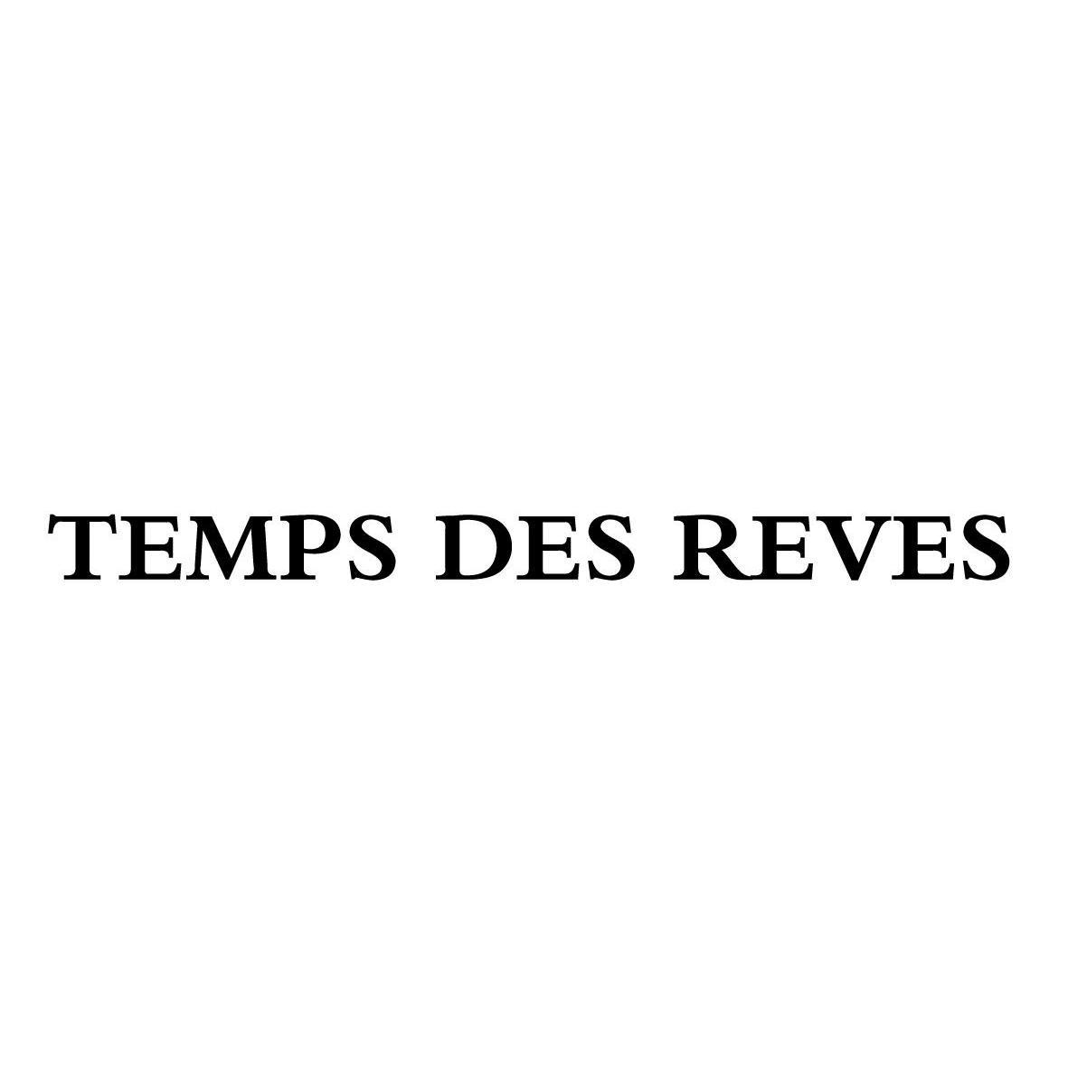TEMPS DES REVES