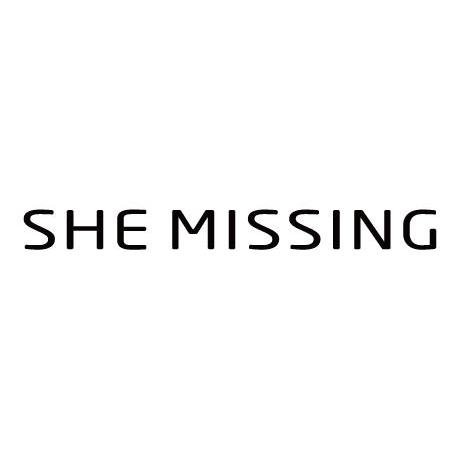 SHE MISSING