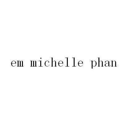 EM MICHELLE PHAN