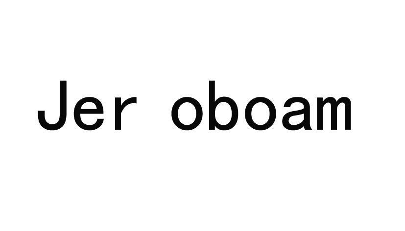 JER OBOAM