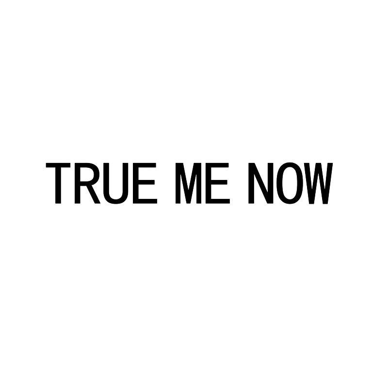 转让商标-TRUE ME NOW