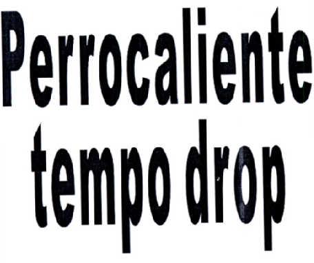 转让商标-PERROCALIENTE TEMPO DROP
