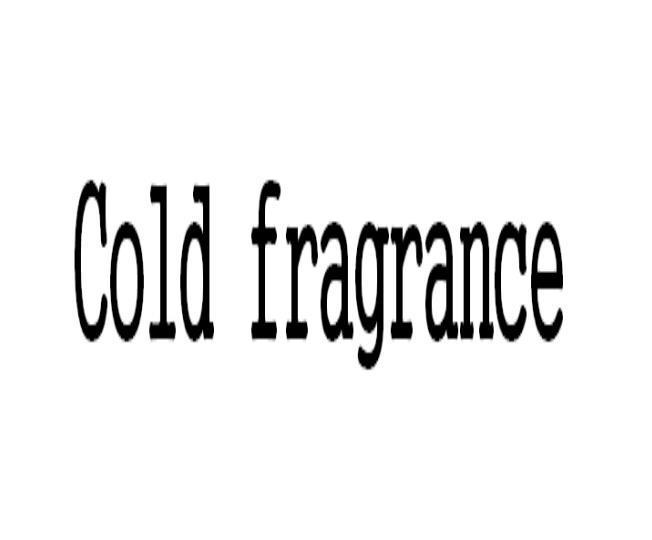COLD FRAGRANCE